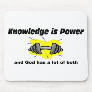 Knowledge is power and God has both Christian Mouse Pad