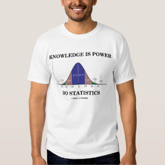 Knowledge Is Power Do Statistics (Stats Humor) T Shirts
