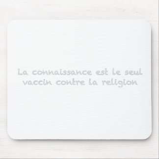 Knowledge is the only vaccine against religion mousepad