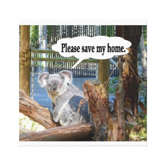 """Koala """"Please Save my home"""". Gallery Wrapped Canvas"""