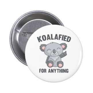 Koalafied For Anything 6 Cm Round Badge