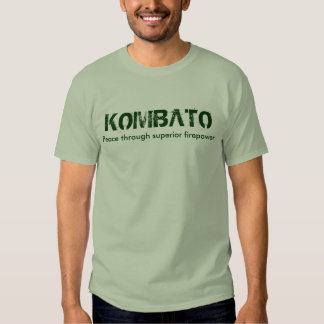 KOMBATO, superior Peace through firepower Shirt