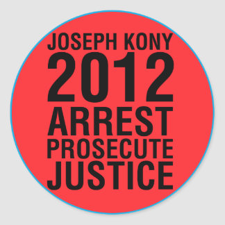 Kony2012 Arrest Prosecute Justice round sticker