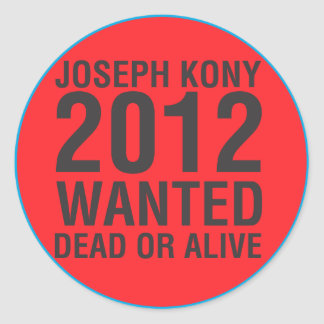 Kony2012 Wanted Dead or Alive round sticker