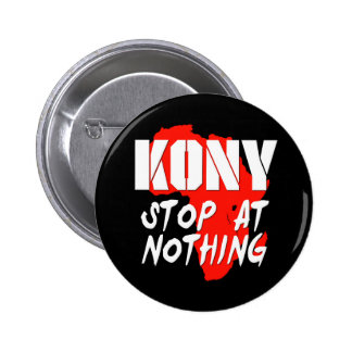 Kony Stop At Nothing Pinback Button