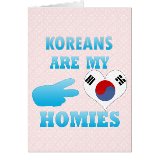 Koreans are my Homies Card
