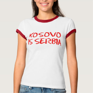 Kosovo is Serbia T-Shirt