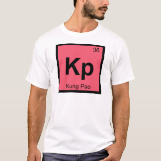 Kp - Kung Pao Chemistry Periodic Table Symbol T-Shirt