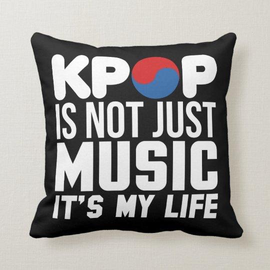 Kpop Is My Life Slogan Graphics (dark) Cushion