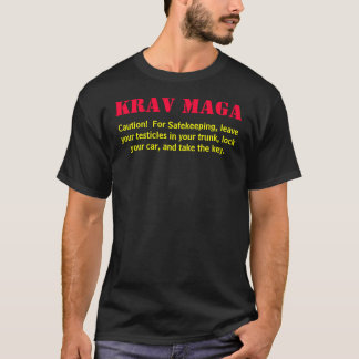 Krav Maga, Caution!  For Safekeeping, leave you... T-Shirt