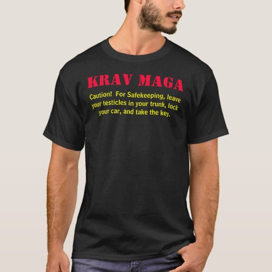 Krav Maga, Caution! For Safekeeping, leave you T-Shirt