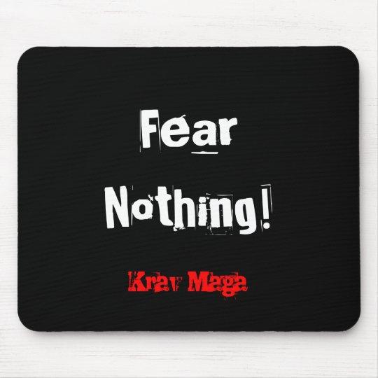 Krav Maga fear nothing mousemat