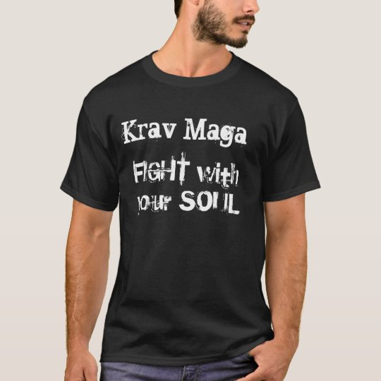 Krav Maga FIGHT with your SOUL T-Shirt