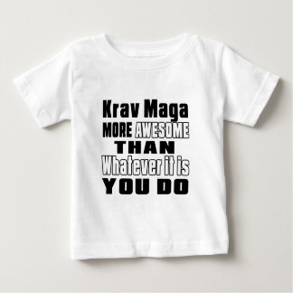 Krav Maga more awesome than whatever it is you do Tee Shirt