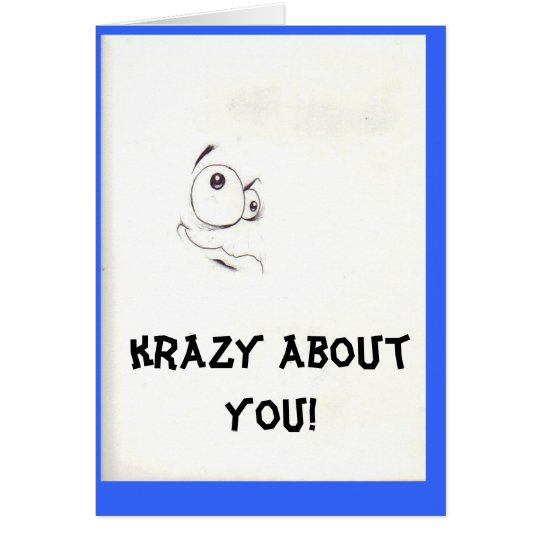 krazy about you card