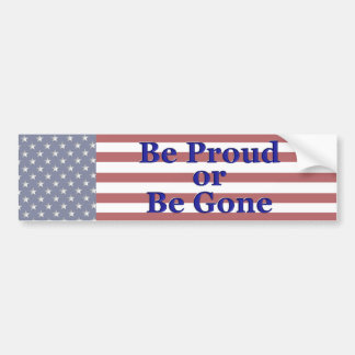 KRW Be Proud or Be Gone USA Bumper Sticker