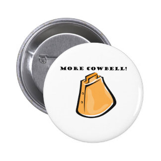 KRW Funny More Cowbell! 6 Cm Round Badge