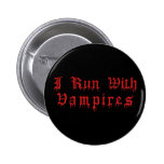 KRW I Run With Vampires Dripping Blood Button