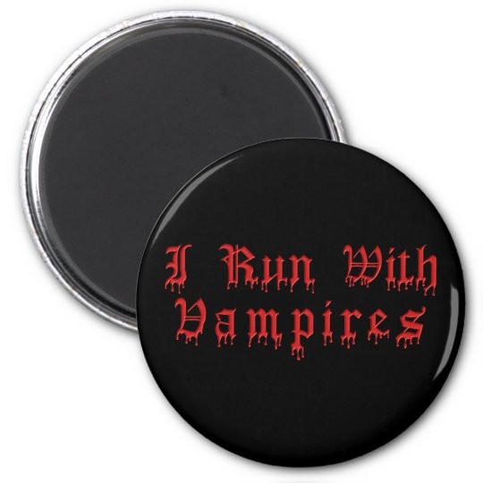 KRW I Run With Vampires Dripping Blood Magnet