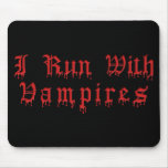 KRW I Run With Vampires Dripping Blood Mouse Pad
