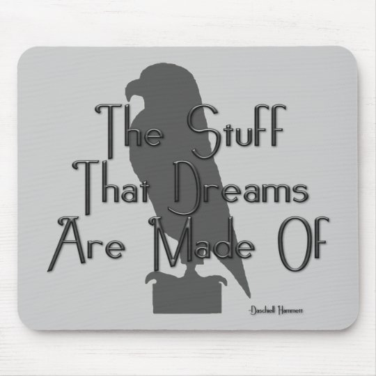 KRW The Stuff That Dreams Are Made Of Quote Mouse Mat