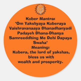 """Kuber Mantra:""""Om Yakshyaya Kuberaya Vaishravana... Classic Round Sticker"""