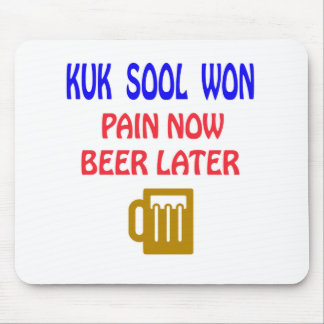 Kuk Sool Won pain now beer later Mouse Pad