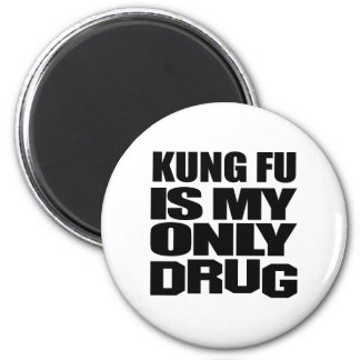 KUNG FU IS MY DRUG 6 CM ROUND MAGNET