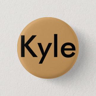 Kyle bage 3 cm round badge