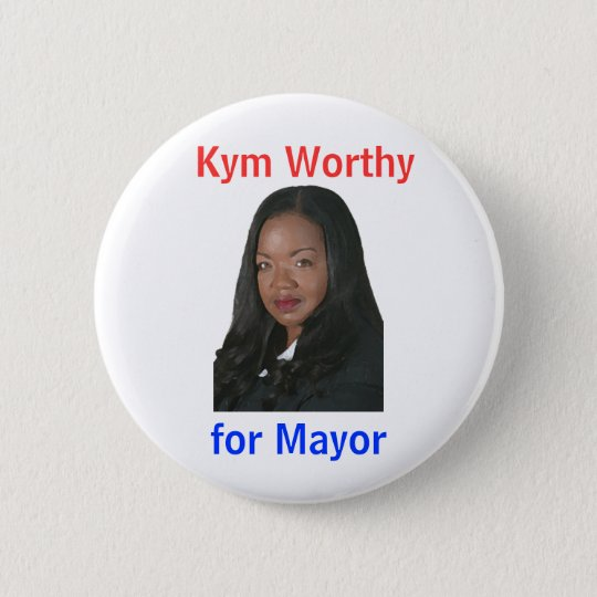 Kym Worthy for Mayor 6 Cm Round Badge