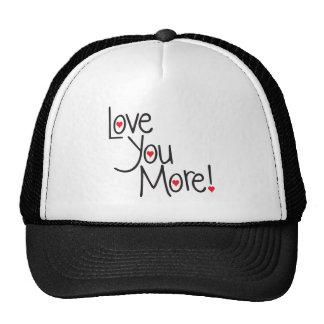 L0ve you more! trucker hat
