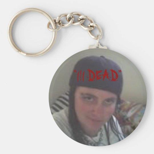"""""""l!l DEAD"""" Key Chain"""
