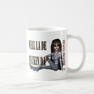 la de fckn da - Hardcore Couture Coffee Mugs