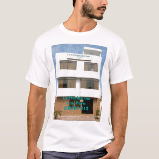 La Florida Inn Ica, Peru  T-Shirt
