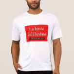 La Forza Del Destino T Shirts