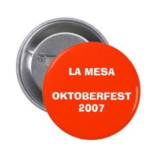 LA  MESA OKTOBERFEST 2007 6 CM ROUND BADGE