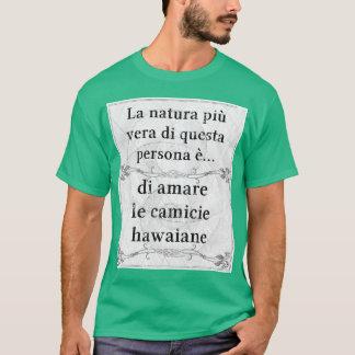 La natura più vera: amare camicie hawaiane T-Shirt