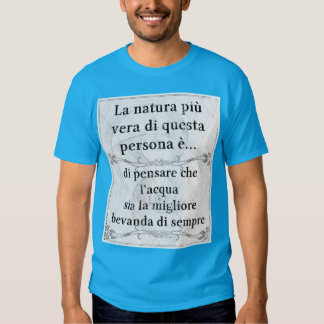 La natura più vera... bere acqua vita salute t-shirt