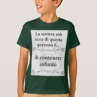 La natura più vera... contenere infinito T-Shirt