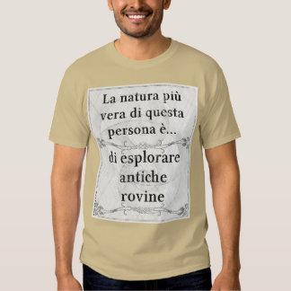 La natura più vera... esplorare antiche rovine tshirt