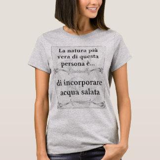 La natura più vera... incorporare acqua salata T-Shirt