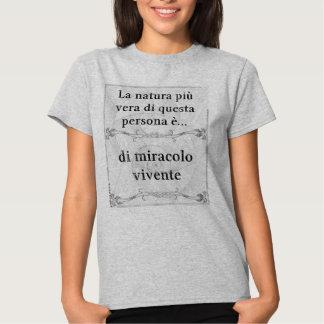 La natura più vera: miracolo vivente vita t-shirts