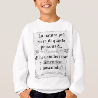 La natura più vera: nascondere e dimenticare dove sweatshirt