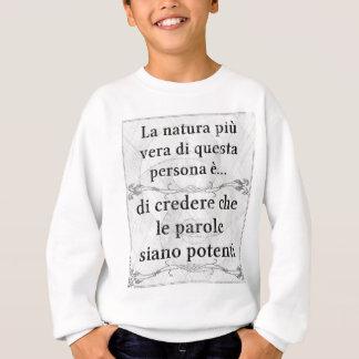La natura più vera: parole potenza credere creare sweatshirt