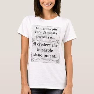 La natura più vera: parole potenza credere creare T-Shirt