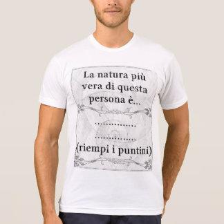 La natura più vera... (riempi i puntini) t shirts