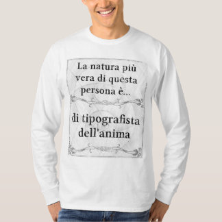 La natura più vera: tipografo, tipografista, anima tee shirt