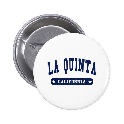 La Quinta California College Style tee shirts 6 Cm Round Badge