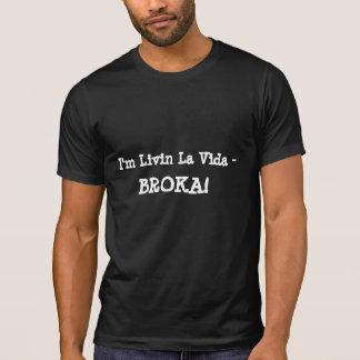 La Vida Broka T Shirt