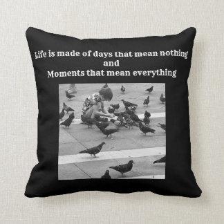 La Vita e' fatta (Life is made...) Cushion
